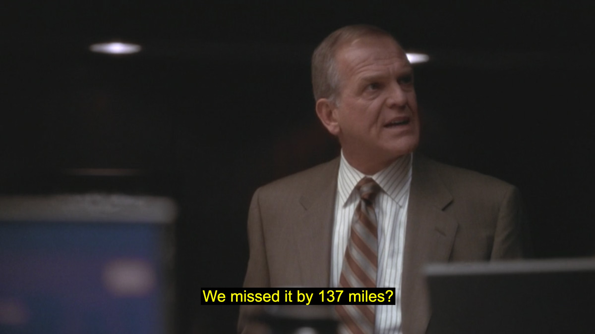 Leo McGarry, a character in The West Wing, asking 'We missed it by 137 miles?' and looking angry